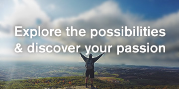 Explore your possibilities & discover your passion