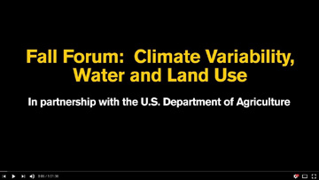 Technical Forum: Climate Variability, Water and Land Use talks